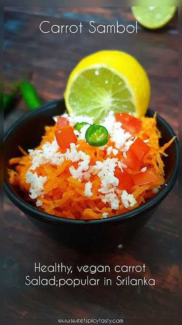 Carrot Sambol/Sambal is a vegan salad from Srilankan Cuisine . Flavorful and healthy served during breakfast and lunch. Sambol,Sambal , carrot Sambol, simple recipe from Srilankan cuisine, can we make sambol without onions? , what is carrot sambol? is carrot sambal and carrot sambol one and the same?