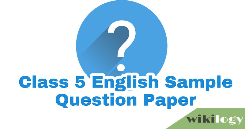 Class 5 Five English Sample Question Paper