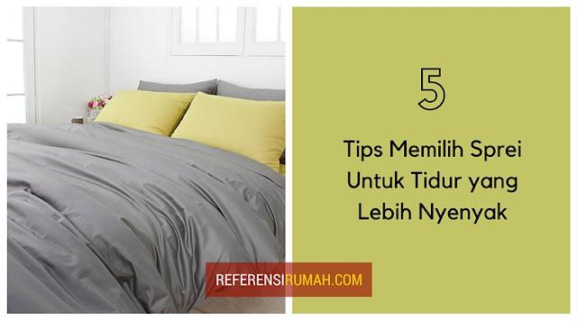 5 Tips Memilih Sprei Untuk Tidur yang Lebih Nyenyak
