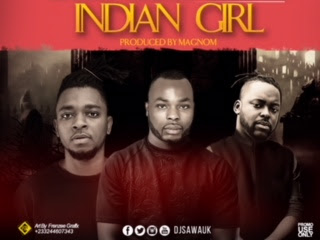 DOWNLOAD MP3: Dj Sawa - Indian Girl ft Magnom & Silva Stone (Prod by Magnom)