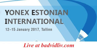 Yonex Estonian International 2017 live streaming