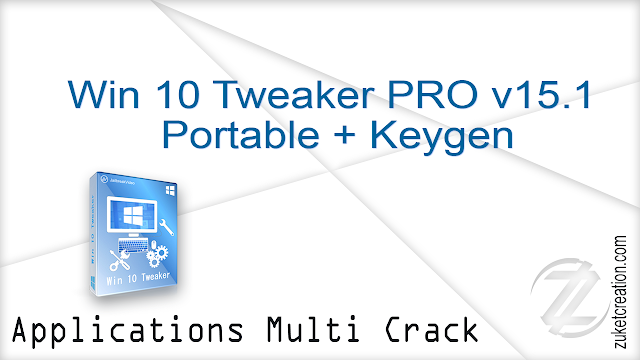 Win 10 Tweaker PRO v15.1 Portable + Keygen    |  2 MB