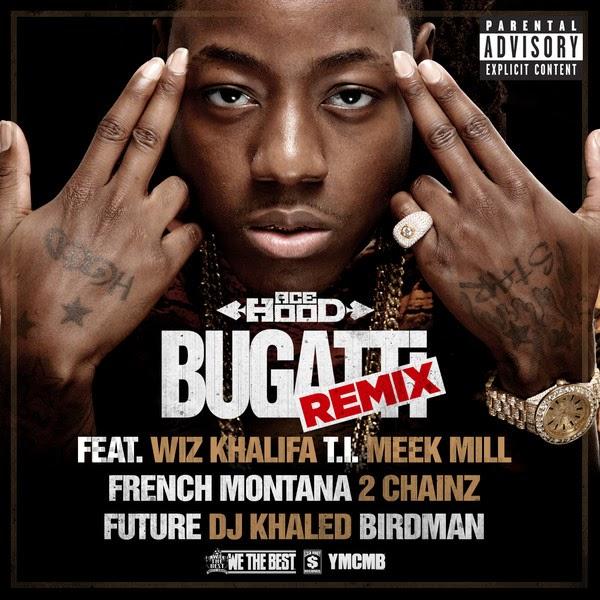 Ace Hood - Bugatti (feat. Wiz Khalifa, T.I., Meek Mill, French Montana, 2 Chainz, Future, DJ Khaled & Birdman) - Single Cover
