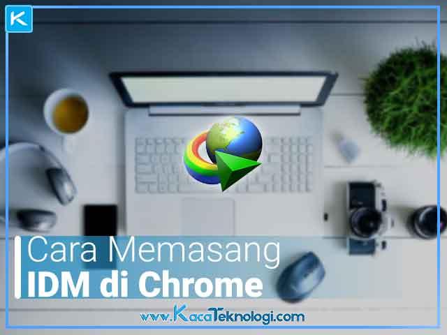 Cara mengaktifkan dan memasang IDM (Internet Download Manager) di browser Google Chrome terbaru dengan file idmgcext.crx dan bagaimana cara mengatasi error crx_header_invalid ketika memasang ekstensi.