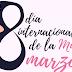 EFEMERIDES Y FECHAS IMPORTANTES  8 DE MARZO