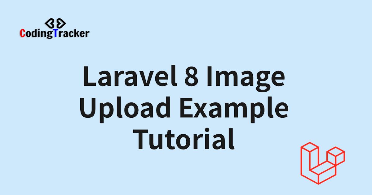 Laravel 8 Image Upload Example Tutorial