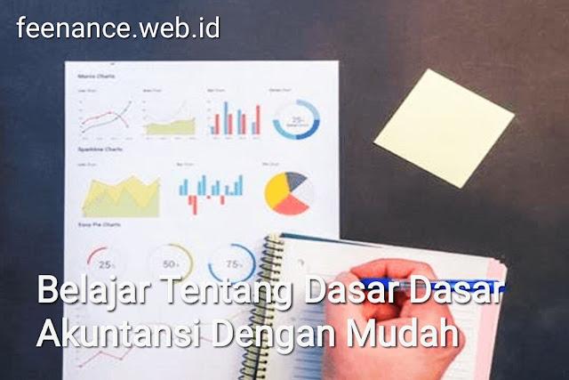 Belajar Tentang Dasar Dasar Akuntansi Dengan Mudah