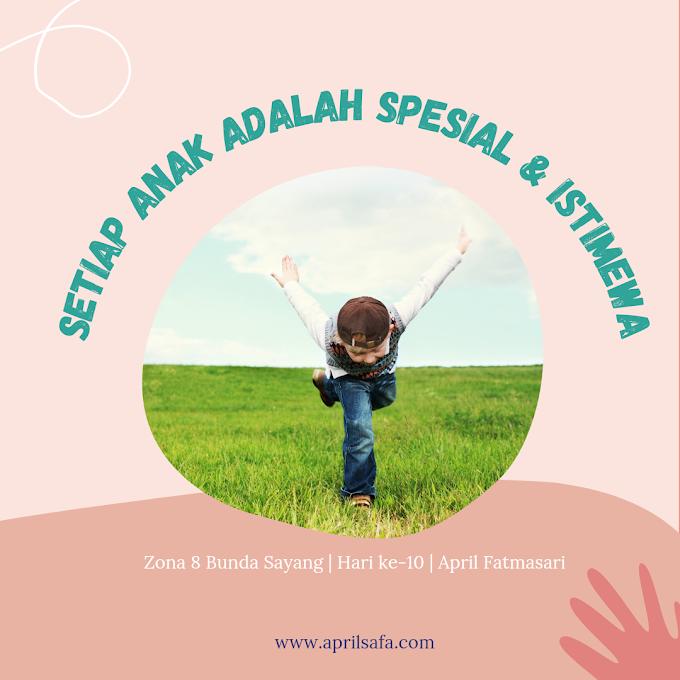Setiap Anak adalah Spesial dan Istimewa