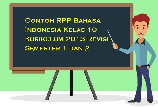 Contoh RPP Bahasa Indonesia Kelas 10 Kurikulum 2013 Revisi Semester 1 dan 2