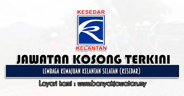 Jawatan Kosong 2021 di Lembaga Kemajuan Kelantan Selatan (KESEDAR)