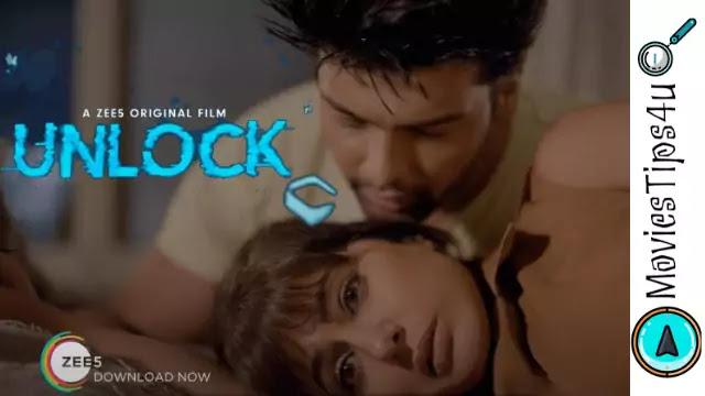 Unlock ZEE5 Movie Cast, Trailer, Release Date