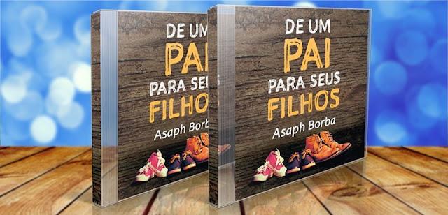 """Asaph Borba lança álbum """"De Um Pai Para Seus Filhos"""""""