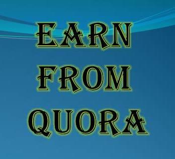Quora se paise kaise kamaye,Earn money from Quora , how does quora make money