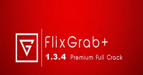télécharger FlixGrab + 1 3 4 146 Premium Crack - bestsoftwar