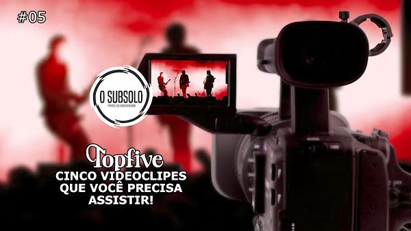 O SUBSOLO | TOPFIVE VIDEOCLIPES #05