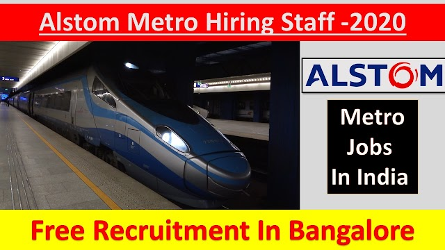 Alstom Metro Hiring Staff In India -2020