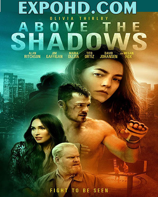 Above The Shadows 2019 IMDb 720p | 1080p | Esub 870Mb & 1.2Gbs [Download] G.Drive