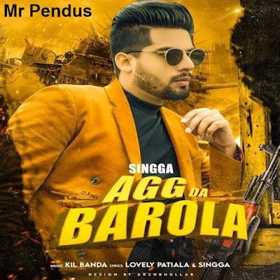 Agg Da Barola Singga Song Download