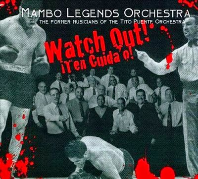 WATCH OUT! - MAMBO LEGENDS ORCHESTRA (2011)