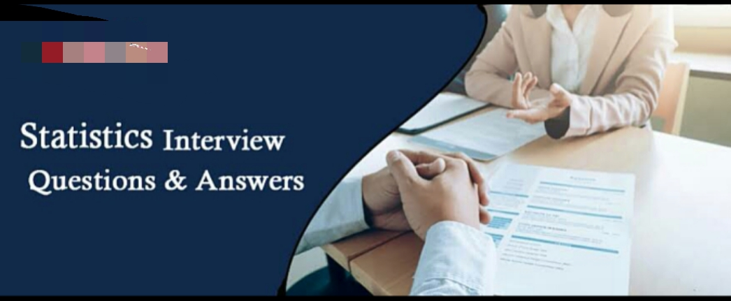 10  Statistics Interview Questions Every Statistician Should Know Before Going For Interview