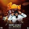 MUSIC: Saint Haywhy Ft Davolee - Billing