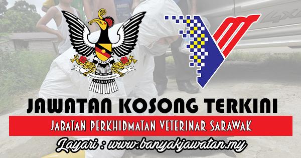 Jawatan Kosong 2018 di Jabatan Perkhidmatan Veterinar Sarawak