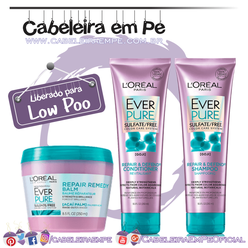 Shampoo, Condicionador e Máscara Ever Pure - L'Oréal Paris (Low Poo)