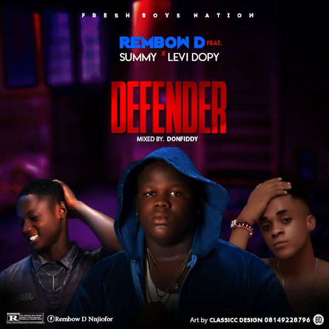 Rembow D — Defender ft summy x levi dopy - www.mp3made.com.ng