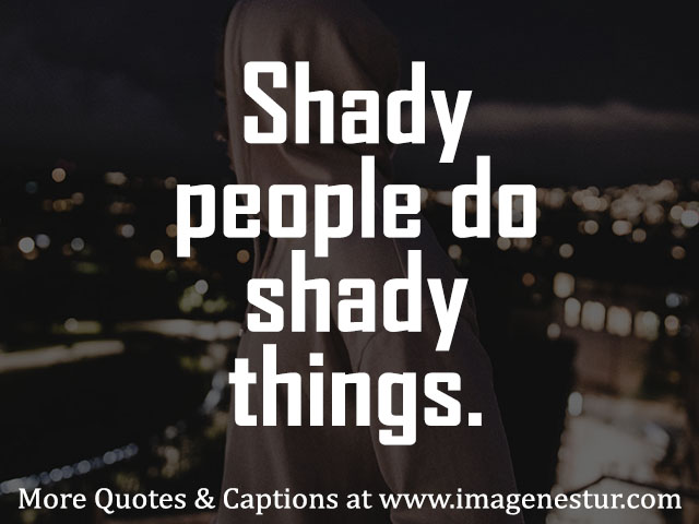 Shady Quotes & Shady Captions for Ex Haters Guys Crush Fake Friends