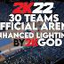 NBA 2K22 30 Teams Official Arena (Enhanced Lighting) BY 2KGod