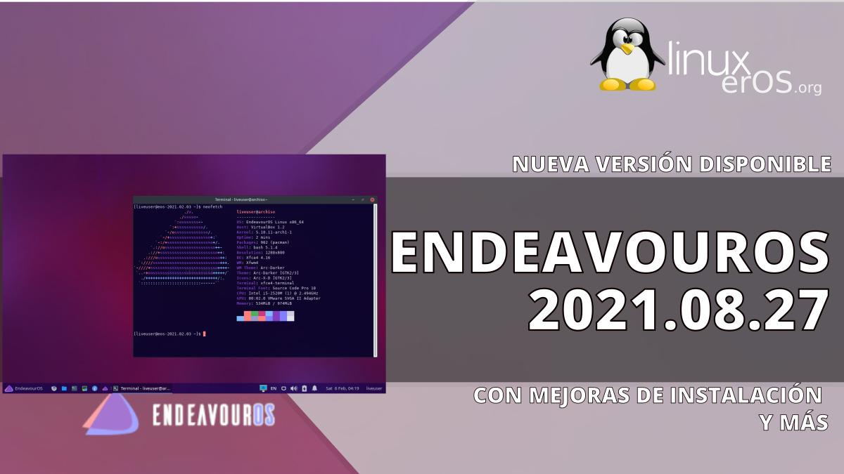 EndeavourOS2021.08.27 disponible, esto es lo nuevo