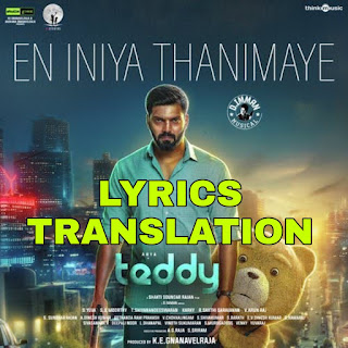 En Iniya Thanimaye Lyrics in English   With Translation   – Teddy (2020)