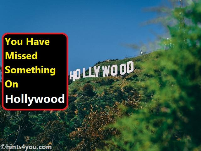 You Have Missed Something On Hollywood: Let's Know About It