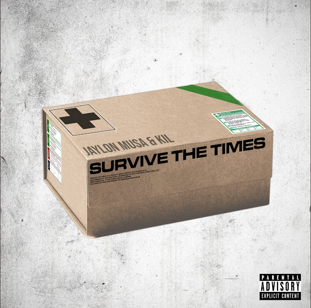 Survive The Times - Jaylon Musa & Kil (Produced By Kil)