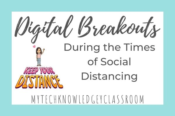 digital breakouts during the times of social distancing