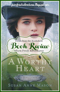 A Worthy Heart by Susan Anne Mason: Book Review