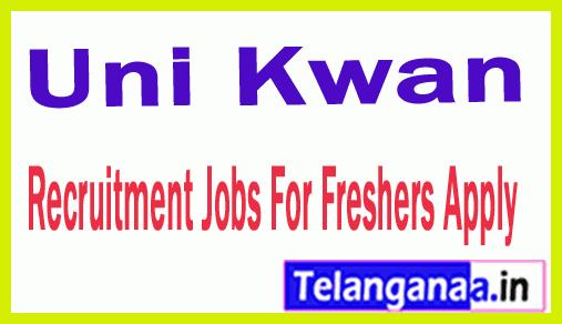 Uni Kwan Recruitment Jobs For Freshers Apply