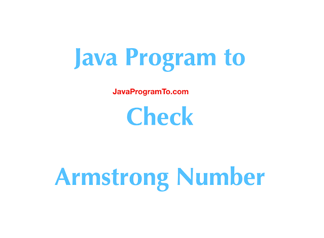 Java Example Program to Check Armstrong Number