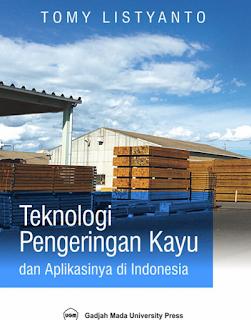 Teknologi Pengeringan kayu dan Aplikasinya di Indonesia