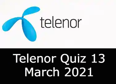 Telenor Answers 13 March 2021 | Telenor Quiz Today 13 March 2021
