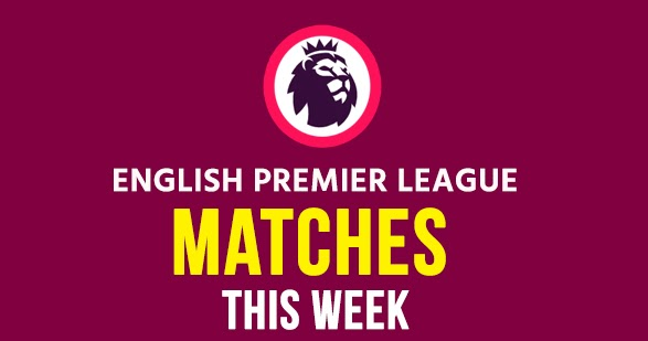 Schedule Nation: Premier League Matches this Week