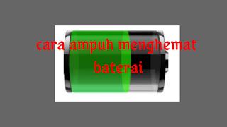 10 cara ampuh untuk menghemat baterai smartphone android