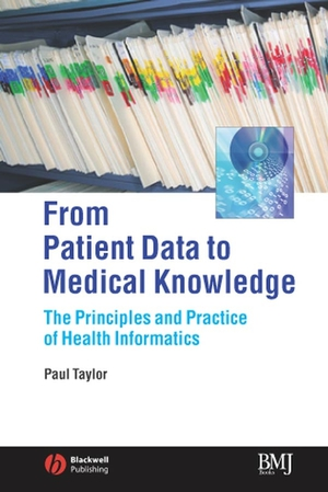 From Patient Data to Medical Knowledge: The Principles and Practice of Health Informatics [Paperback]