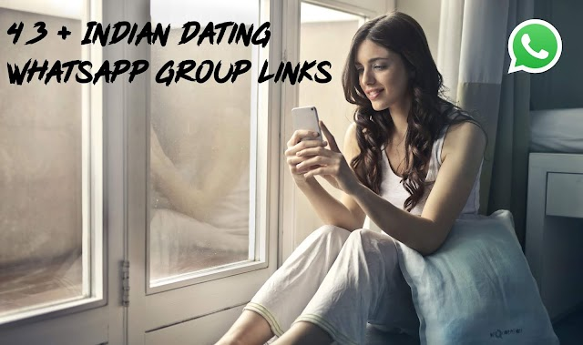 43 Best Indian Dating Whatsapp Group Links   Indian Whatsapp Dating Group Links    Whatsapp   Dating