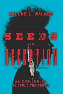 Seeds of Deception: A lie could hurt. So could the truth By Arlene L. Walker