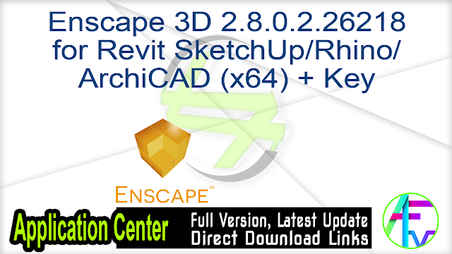 Enscape 3D 2.8.0.2.26218 for Revit SketchUp Rhino ArchiCAD (x64) + Key