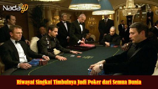 Riwayat Singkat Timbulnya Judi Poker dari Semua Dunia