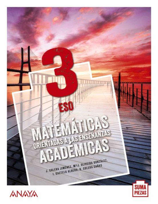 Libro Matemáticas Orientadas a las Enseñanzas Académicas 3º ESO Anaya Proyecto Suma Piezas