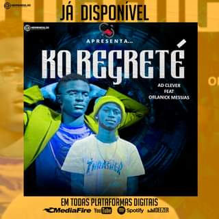 Ad Clever Feat Orlanick Messias Ko Regreté(Zouk) Download Mp3