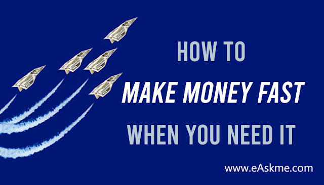 How to Make Money Fast When You Need it: eAskme